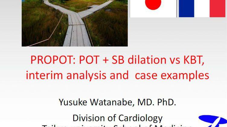 PROPOT: POT + SB dilation vs KBT, interim analysis and case examples [ Yusuke Watanabe, Japan ] 2017