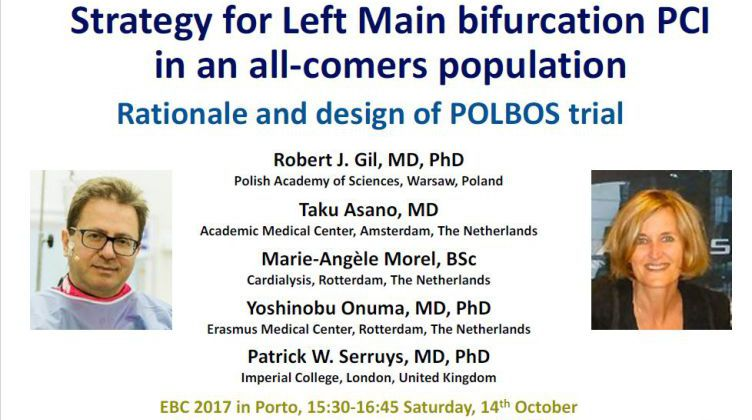 POLish Bifurcation Optimal treatment Strategy for Left Main bifurcation PCI in an all-comers population (Rationale and design of POLBOS trial) [ Patrick W. Serruys, United Kingdom ] 2017