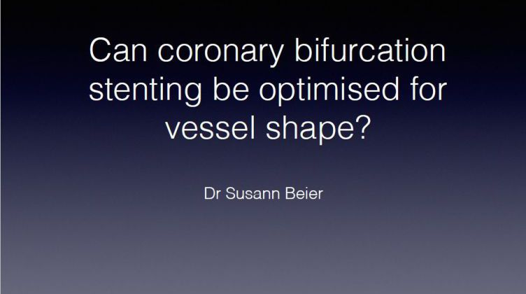 Can coronary bifurcation stenting be optimised for vessel shape? [ Susann Beier, New Zealand ] 2017